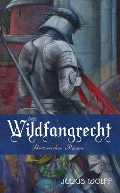 ebook: Das Wildfangrecht: Historischer Roman