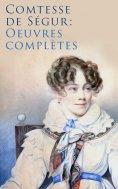 eBook: Comtesse de Ségur: Oeuvres complètes