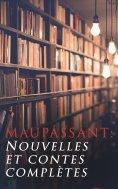 eBook: Maupassant: Nouvelles et contes complètes