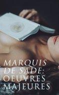 ebook: Marquis de Sade: Oeuvres Majeures
