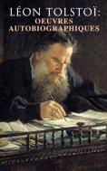 eBook: Léon Tolstoï: Oeuvres autobiographiques