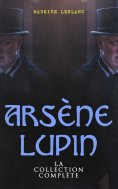 eBook: Arsène Lupin: La Collection Complète