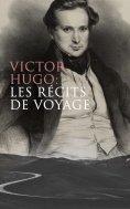 eBook: Victor Hugo: Les récits de voyage