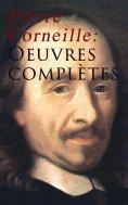 eBook: Pierre Corneille: Oeuvres complètes