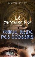 ebook: Le Monastère & Marie, reine des Écossais