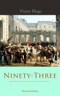 eBook: Ninety-Three (Illustrated Edition)