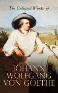 eBook: The Collected Works of Johann Wolfgang von Goethe