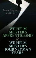 eBook: Wilhelm Meister's Apprenticeship & Wilhelm Meister's Journeyman Years