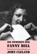 eBook: Die Memoiren der Fanny Hill (Ein Erotik, Sex & Porno Klassiker)