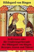 eBook: Heilwissen oder die Ernährungstherapie der Hildegard von Bingen