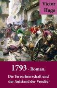 eBook: 1793 - Roman. Die Terrorherrschaft und der Aufstand der Vendée