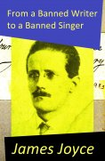 eBook: From a Banned Writer to a Banned Singer (An 'Essay' by James Joyce)