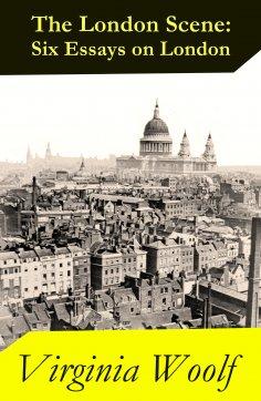 eBook: The London Scene: Six Essays on London