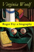 ebook: Roger Fry: a biography by Virginia Woolf