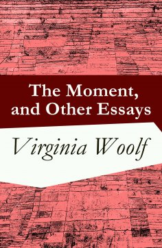 eBook: The Moment, and Other Essays