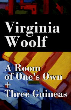 eBook: A Room of One's Own + Three Guineas (2 extended essays)