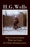 eBook: Select Conversations With An Uncle & 2 Other Reminiscences (The original 1895 edition)