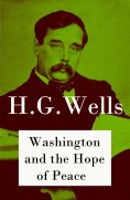 eBook: Washington and the Hope of Peace (The original unabridged edition)