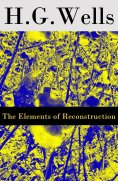 ebook: The Elements of Reconstruction (The original unabridged edition)