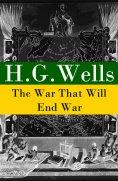 eBook: The War That Will End War (The original unabridged edition)