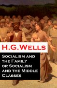 ebook: Socialism and the Family or Socialism and the Middle Classes (A rare essay)