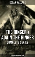 ebook: The Ringer & Again the Ringer - Complete Series: 18 Thriller Classics in One Volume