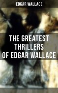 eBook: The Greatest Thrillers of Edgar Wallace