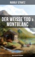 ebook: Der weiße Tod & Montblanc: Zwei fesselnde Bergromane