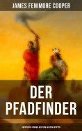 eBook: Der Pfadfinder (Abenteuer-Roman aus dem wilden Westen)