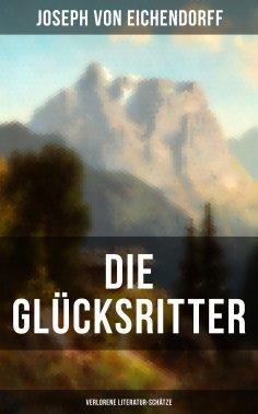 ebook: Die Glücksritter (Verlorene Literatur-Schätze)