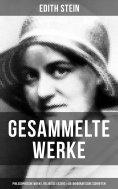 eBook: Gesammelte Werke: Philosophische Werke, Religiöse Essays & Autobiografische Schriften