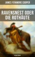 ebook: Ravensnest oder die Rothäute (Wildwestroman)