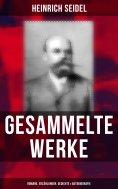 ebook: Sämtliche Werke: Romane, Erzählungen, Gedichte & Autobiografie (Über 300 Titel in einem Buch)