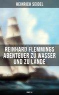 ebook: Reinhard Flemmings Abenteuer zu Wasser und zu Lande (Band 1&2)