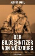 eBook: Der Bildschnitzer von Würzburg (Historischer Roman)