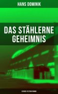 ebook: Das stählerne Geheimnis (Science-Fiction-Roman)