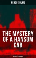 eBook: THE MYSTERY OF A HANSOM CAB (British Mystery Series)