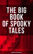 ebook: THE BIG BOOK OF SPOOKY TALES - Horror Classics Anthology
