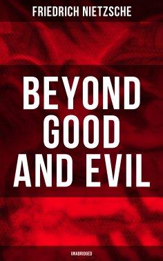 eBook: BEYOND GOOD AND EVIL (Unabridged)