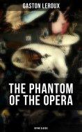 eBook: THE PHANTOM OF THE OPERA (Gothic Classic)