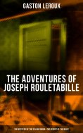 eBook: The Adventures of Joseph Rouletabille: The Mystery of the Yellow Room & The Secret of the Night
