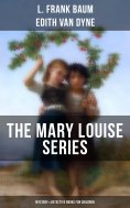 eBook: THE MARY LOUISE SERIES (Mystery & Detective Books for Children)