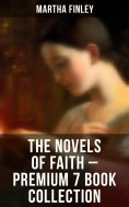 ebook: The Novels of Faith – Premium 7 Book Collection