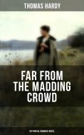 eBook: FAR FROM THE MADDING CROWD (Historical Romance Novel)