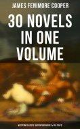 eBook: James Fenimore Cooper: 30 Novels in One Volume - Western Classics, Adventure Novels & Sea Tales