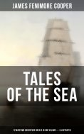 ebook: TALES OF THE SEA: 12 Maritime Adventure Novels in One Volume (Illustrated)