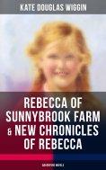 eBook: REBECCA OF SUNNYBROOK FARM & NEW CHRONICLES OF REBECCA (Adventure Novels)