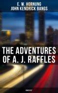 eBook: The Adventures of A. J. Raffles - Boxed Set