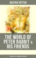 eBook: The World of Peter Rabbit & His Friends: 14 Books with 450+ Original Illustrations