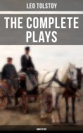 ebook: The Complete Plays of Leo Tolstoy (Annotated)